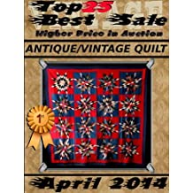 April 2014 - Antique Vintage Quilt - Top25 Best Sale - Higher Price in Auction