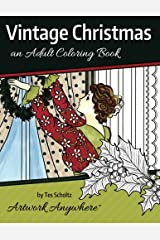 Vintage Christmas: an Adult Coloring Book (Holidays and Celebrations to Color) (Volume 1) Paperback