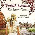 Ein letzter Tanz Hörbuch von Judith Lennox Gesprochen von: Cathlen Gawlich