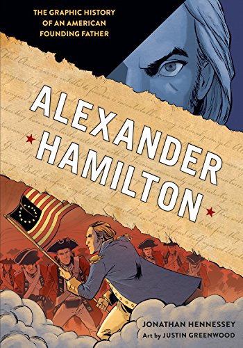 Alexander Hamilton: The Graphic History of an American Founding Father [Jonathan Hennessey] (Tapa Blanda)