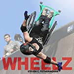Wheelz | Steven C. Fotheringham