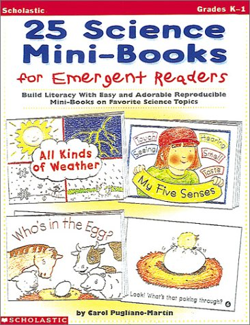 25 Science Mini-Books for Emergent Readers: Build Literacy with Easy and Adorable Reproducible Mini-Books on Favorite Science Topics (Grades K-1)