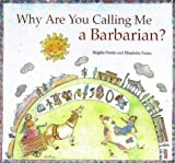 Why Are You Calling Me Barbarian?, Birgitta Petren and Elisabetta Putini, 0892365595