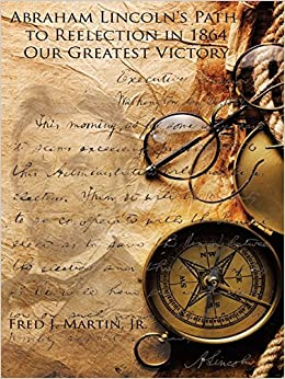 Book Abraham Lincoln's Path to Reelection in 1864: Our Greatest Victory