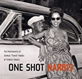 "One Shot Harris : The Photographs of Charles "" Teenie "" Harris"