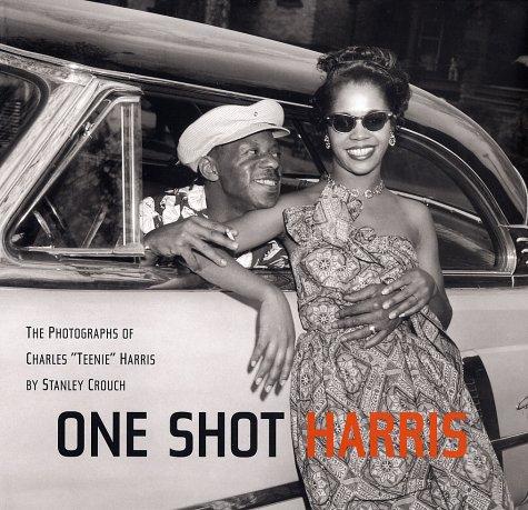 "One Shot Harris: The Photographs of Charles ""Teenie"" Harris"