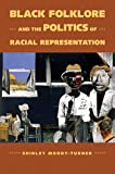 Black Folklore and the Politics of Racial Representation (Margaret Walker Alexander Series in African American Studies)