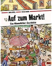 Auf zum Markt!: Eine Wimmelbilder-Geschichte. Vierfarbiges Pappbilderbuch