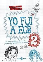 Yo Fui A EGB 2: (Incluye Adhesivos Y El Juego De