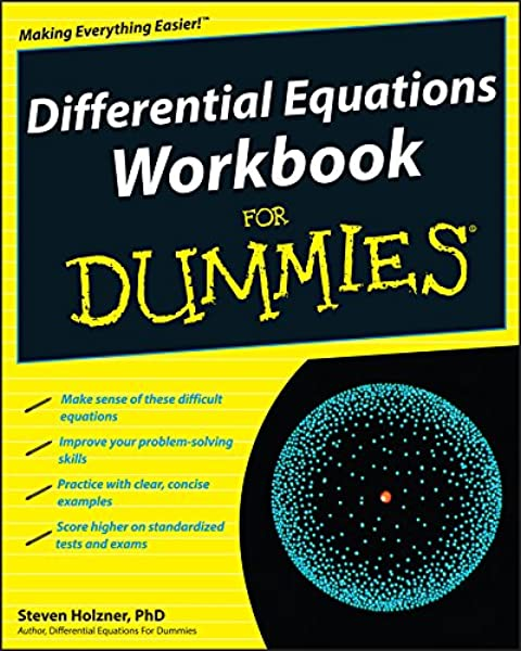 Differential Equations Workbook For Dummies 1st Edition Methods of solving first order, first degree differential equations. differential equations workbook for