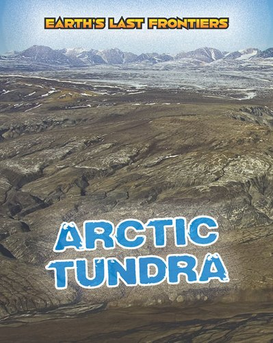 Download Arctic Tundra (Earth's Last Frontiers) pdf epub