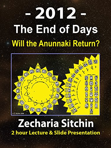 2012 - The End of Days (Will the Anunnaki Return?)