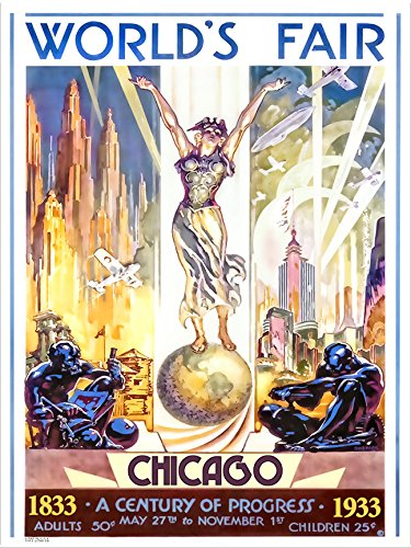 1939 Worlds Fair Poster - PosterOffice Originals World's FAIR Chicago Illinois (1833-1933 A Century of Progress Poster) Size 16