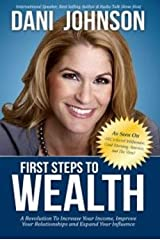First Steps to Wealth: A Revolution to Increase Your Income, Improve Your Relationships and Expand Your Influence Paperback