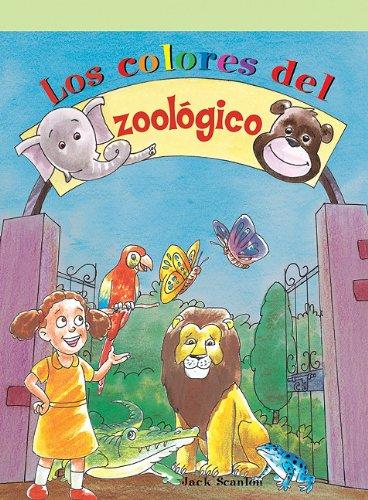 Los colores en el zoologico/ Rainbow Zoo (Neighborhood Readers Level C) por Jack Scanlon