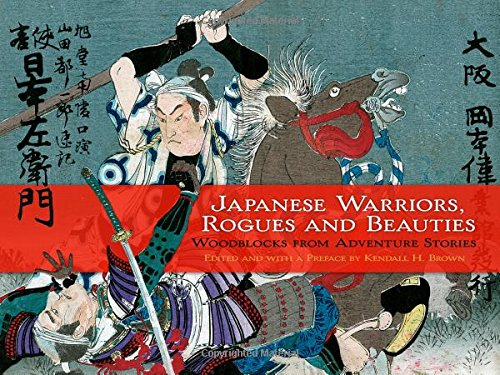 (Japanese Warriors, Rogues and Beauties: Woodblocks from Adventure Stories (Dover Fine Art, History of Art))