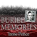 Buried Memories: The Bloody Crimes and Execution of the Texas Black Widow Audiobook by Irene Pence Narrated by George Newbern