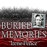 Buried Memories: The Bloody Crimes and Execution of the Texas Black Widow | Irene Pence