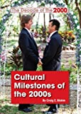 Cultural Milestones of The 2000s, Craig E. Blohm, 1601525249