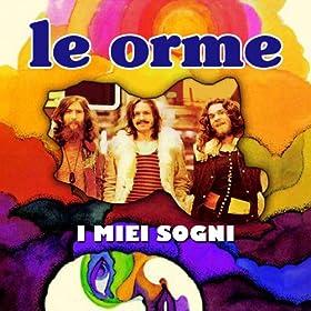 Le Orme Milano 1968 I Miei Sogni