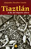 Tiaztlan, Alejandro Basanez Loyola, 6074805229