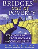 img - for Bridges Out of Poverty: Strategies for Professionals and Communities Workbook by Philip E. DeVol (2006-09-15) book / textbook / text book