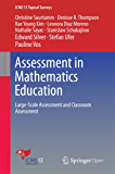 Assessment in Mathematics Education: Large-Scale Assessment and Classroom Assessment (ICME-13 Topical Surveys) (English Edition)