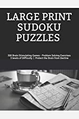 LARGE PRINT SUDOKU PUZZLES: 300 Brain Stimulating Games - Problem Solving Exercises  3 levels of Difficulty  |  Protect the Brain from Decline Paperback