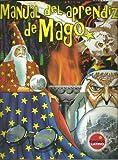 img - for Manual del Aprendiz de Mago (Spanish Edition) book / textbook / text book
