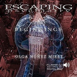 Escaping Psychiatry. Beginnings Audiobook