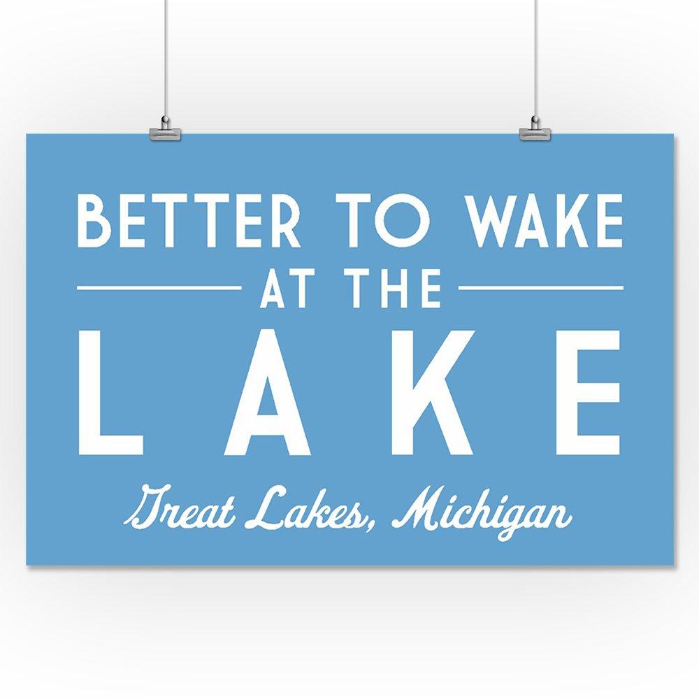 16x24 SIGNED Print Master Art Print - Wall Decor Poster Better to Wake at the Lake Simply Said 80759 Michigan Great Lakes