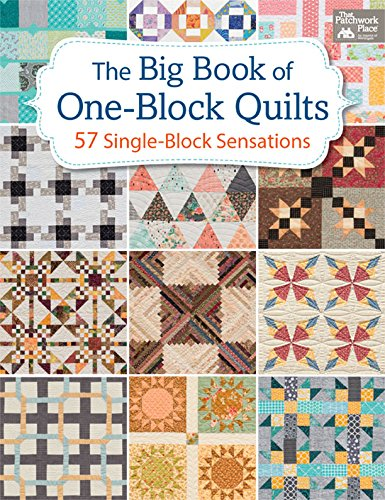 The Big Book of One-Block Quilts: 57 Single-Block Sensations by [That Patchwork Place]