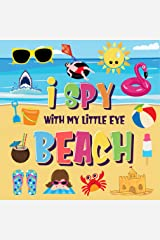 I Spy With My Little Eye - Beach: Can You Find the Bikini, Towel and Ice Cream? | A Fun Search and Find at the Seaside Summer Game for Kids 2-4! (I Spy Books for Kids 2-4) Kindle Edition
