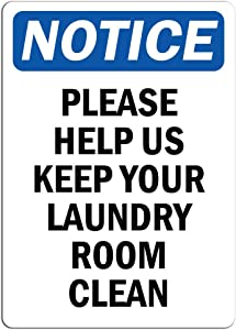 """Notice - Please Help Us Keep Your Laundry Room Clean Sign 