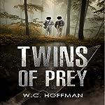 Twins of Prey: Twins of Prey, Book 1 | W.C. Hoffman