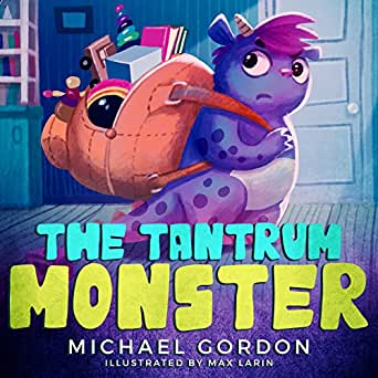 The Tantrum Monster: (Childrens books about Anger, Picture Books, Preschool Books, Ages 3 5