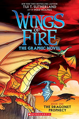A Graphix Book: Wings of Fire Graphic Novel #1: The Dragonet Prophecy by Graphix