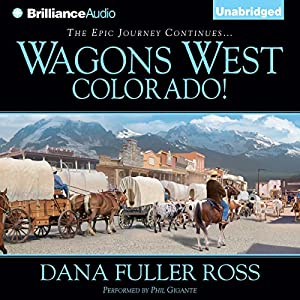 Wagons West Colorado! Audiobook