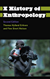 A History of Anthropology (Anthropology, Culture and Society)