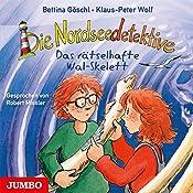 Das rätselhafte Wal-Skelett (Die Nordseedetektive 3) | Klaus-Peter Wolf, Bettina Göschl