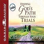 Finding God's Path Through Your Trials | Elizabeth George