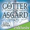 Die Götter von Asgard Hörbuch von Liza Grimm Gesprochen von: Vanida Karun