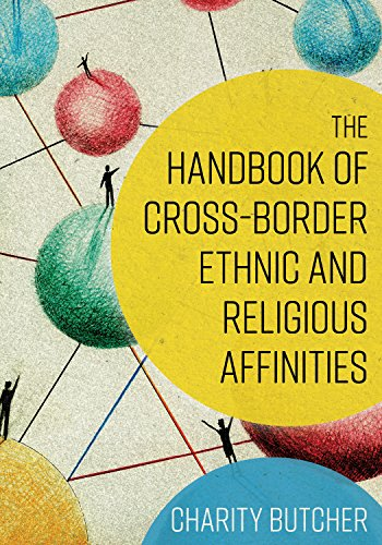 - The Handbook of Cross-Border Ethnic and Religious Affinities