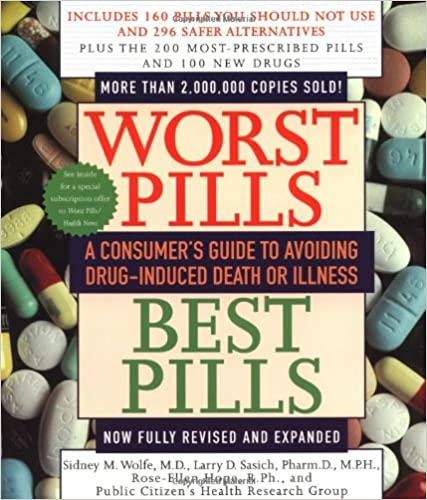 Worst Pills Best Pills A Consumers Guide To Preventing Drug