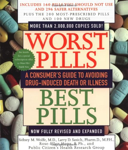 Worst Pills, Best Pills: A Consumer's Guide to Preventing Drug-Induced Death