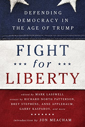 (Fight for Liberty: Defending Democracy in the Age of Trump)