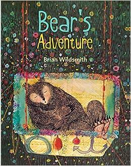 2e1b4529155 Bear s Adventure  Amazon.co.uk  Brian Wildsmith  Books