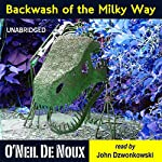 Backwash of the Milky Way: Planet Octavion Science Fiction Adventure Stories | O'Neil De Noux