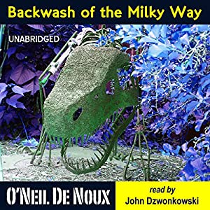 Backwash of the Milky Way: Planet Octavion Science Fiction Adventure Stories Audiobook