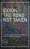 Exxon: The Road Not Taken (Kindle Single)